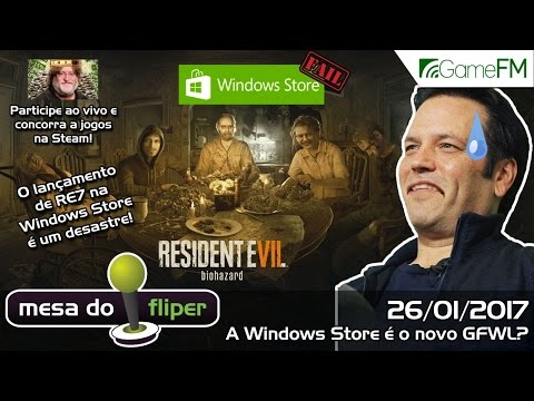 A Windows Store é o novo Games for Windows Live? - 26/01/2017 - Mesa do Fliper