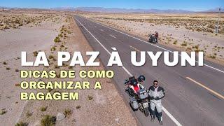 LA PAZ A UYUNI | DICAS DE COMO ORGANIZAR A BAGAGEM | VIAGEM DE MOTO NARRADA - EP05