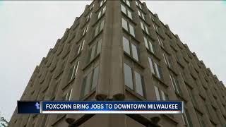 Foxconn brings jobs to downtown Milwaukee