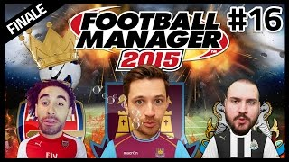 Football manager 2015 season finale with hugh wizzy & true geordie