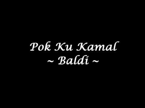 Pok Ku Kamal - Baldi (Studio Version)