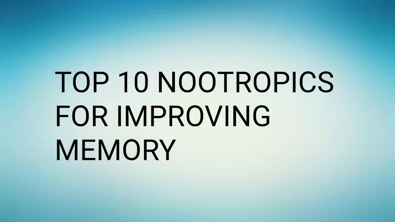 Top 10 Nootropics For Improving Memory Youtube