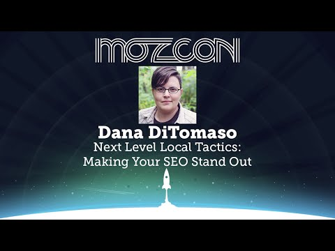 MozCon 2013 - Dana DiTomaso - Next Level Local Tactics: Making Your SEO Stand Out
