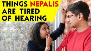 Things Nepalis Are Tired of Hearing | MostlySane