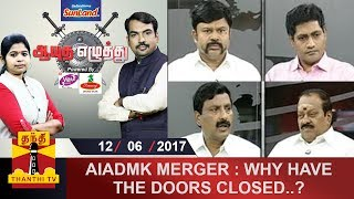 Aayutha Ezhuthu 12-06-2017 AIADMK Merger : Why have the doors Closed? – Thanthi TV Show