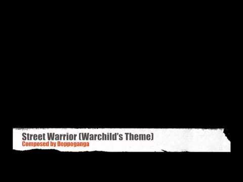 Street Warrior (Warchild's Theme)