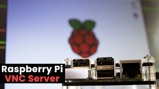 Raspberry Pi VNC Server - Setup Remote Desktop for your Pi