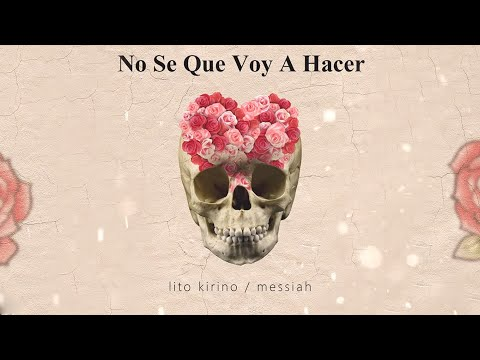 Lito Kirino - No Se Que Voy A Hacer ft. Messiah [Lyric Video]