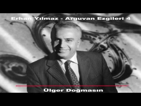 Erhan Yılmaz - Ülger Doğmasın [ © ARDA Müzik ]