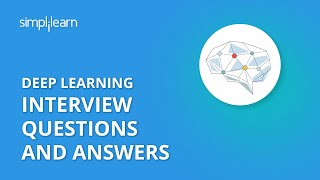 Deep Learning Interview Questions And Answers | AI & Deep Learning Interview Questions | Simplilearn