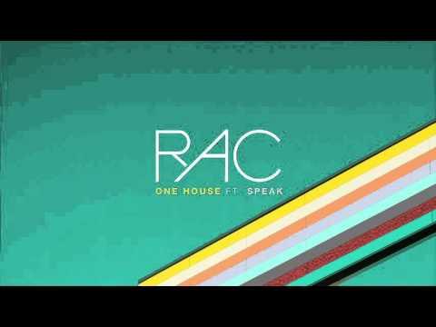 RAC - One House ft. SPEAK