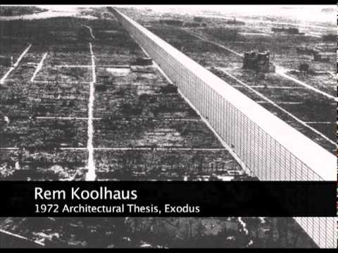 rem koolhaas thesis exodus In 2000, rem koolhaas won the pritzker prize exodus, or the voluntary prisoners of architecture: the institute of biological transactions (plan oblique.