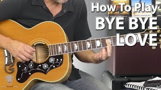How to Play Bye Bye Love by The Everly Brothers