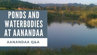 Q&A | What are the waterbodies at Aanandaa?