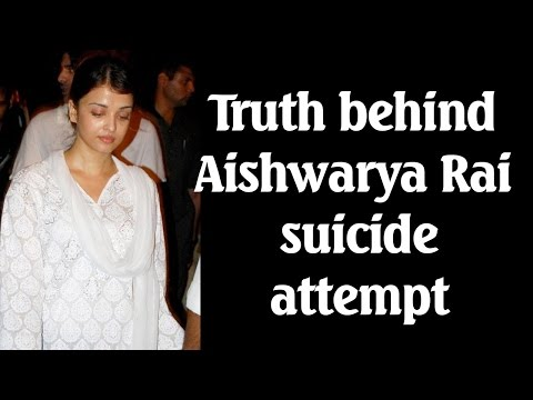 Truth behind Aishwarya Rai Bachchan suicide attempt