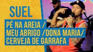 FM O Dia - Suel -  Pé Na Areia / Meu Abrigo / Dona Maria / Cerveja de Garrafa