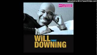 Will Downing  One step closer