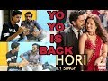 Yo Yo Honey Singh Is back | DIL CHORI (Video) Simar Kaur, Ishers | Sonu Ke Titu Ki Sweety