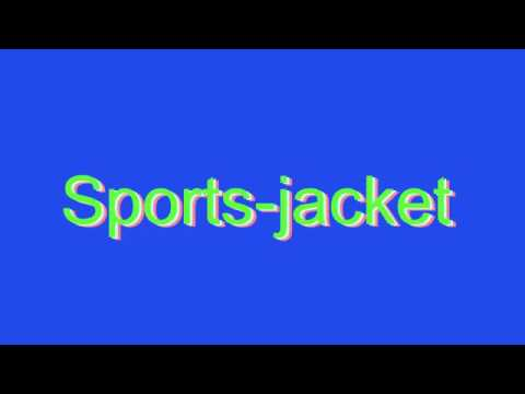 How to Pronounce Sports-jacket