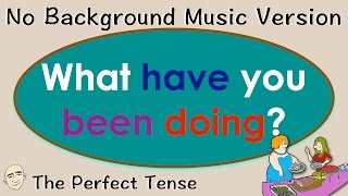 What Have You Been Doing? | Perfect Progressive | Easy English Conversation Practice | ESL | EFL