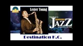Lester Young - Destination K C (HD) Officiel Seniors Jazz