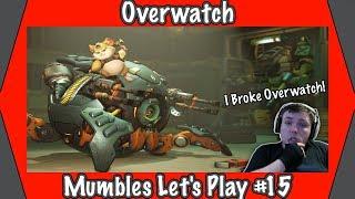 I Broke Overwatch!!! - Overwatch Gameplay - Mumbles Let