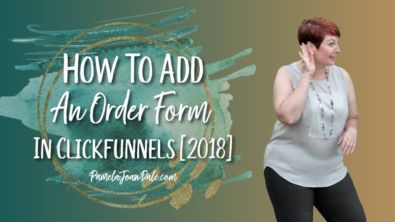 How To Add An Order Form In Clickfunnels [2018]