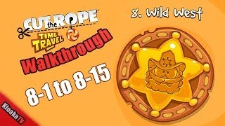 Cut The Rope Time Travel - Wild West Walkthrough Levels 8-1 to 8-15 (3 Stars)