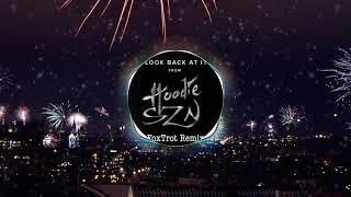 A Boogie Wit Da Hoodie - Look Back At It [FoxTrot Remix]