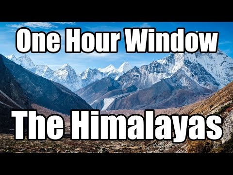 One Hour Window - The Himalayas