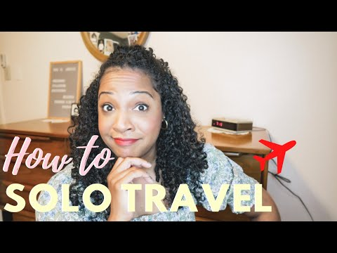 FIRST TIME TRAVELING ALONE Tips For Beginner SOLO TRAVEL NEWBIES