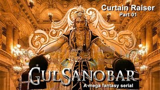 Gul Sanobar Tv Serial Full Episode | Part 1 | Arabian Nights | Fantasy