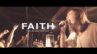 FAITH - Take me away from here