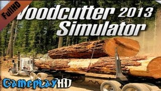 Woodcutter Simulator 2013 Gameplay (PC HD)