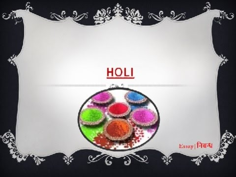holi a festival of colours an essay on holi in english holi a festival of colours an essay on holi in english language