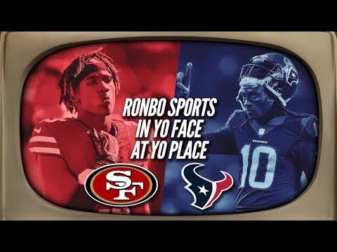 Ronbo Sports In Yo Face At Yo Place Watching 49ers VS Texans Week 14 2017