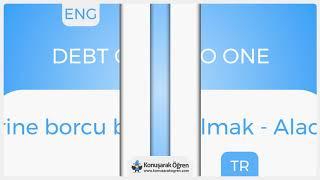 Debt owed to one Nedir? Debt owed to one İngilizce Türkçe Anlamı Ne Demek? Telaffuzu Nasıl Okunur?