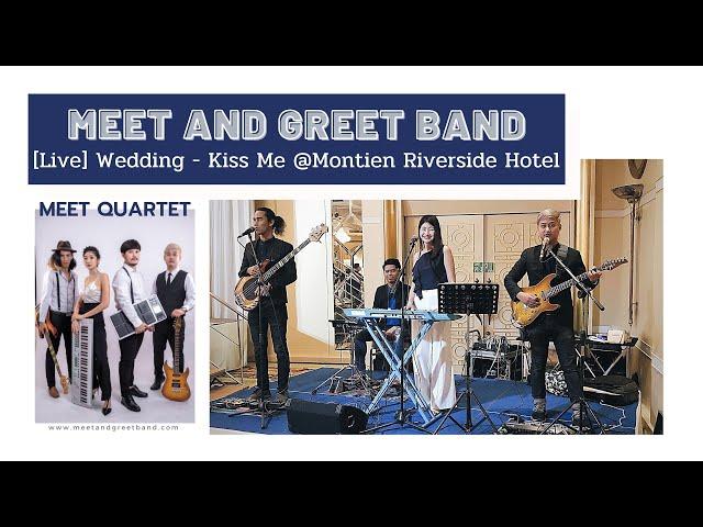 [Live] Meet Quartet - Kiss Me @Montien Riverside | Meet and Greet วงดนตรีงานแต่ง งานEvent
