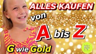 VON A-Z ALLES KAUFEN 💶G wie GOLD?! 😲Buchstaben Alphabet Challenge | Kleine Familienwelt