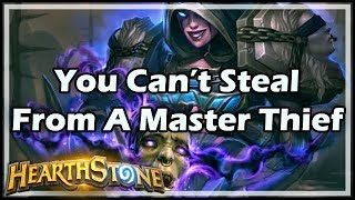 [Hearthstone] You Can't Steal From A Master Thief