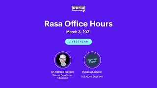 Rasa Office Hours: Melinda Loubser, Solutions Engineer