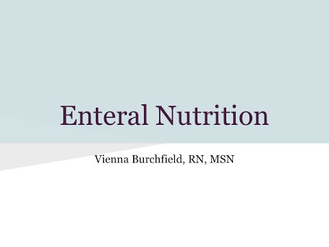ENTERAL NUTRITION LECTURE at CSUEB CONCORD (Vienna Burchfield RN, MSN)