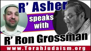 R' Asher speaks with R' Ron Grossman