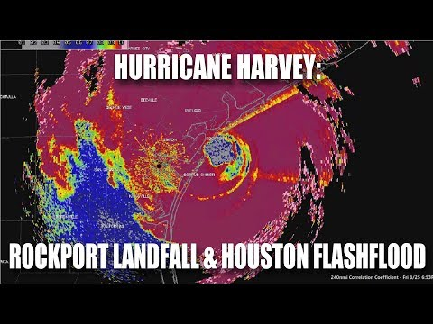 Hurricane Harvey: Rockport Landfall & Houston Flood