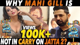 Why Mahi gill is not in Carry on Jatta 2: Gippy Grewal | Interview | DAAH Films