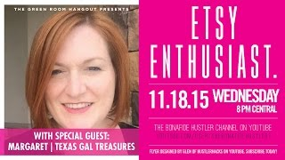 GREEN ROOM HANGOUT #18 - ETSY ENTHUSIAST! - TEXAS GAL TREASURES