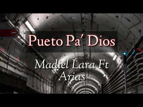 """Letra """"Pueto Pa' Dios"""" - Madiel Lara ft Arias (From The Womb)"""
