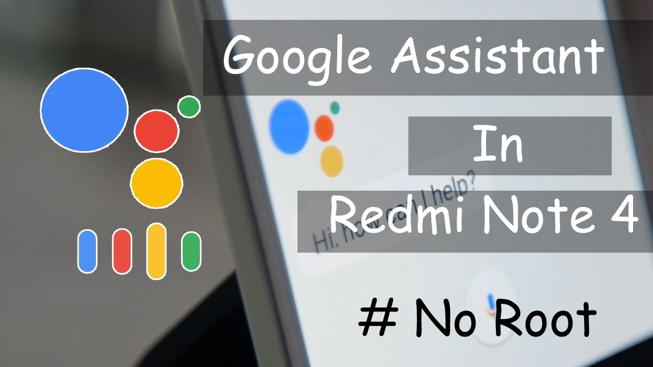 How To Enable Google Assistant In Redmi Note 4  (#no Root)