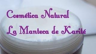 Cosmética Natural: La Manteca de Karité