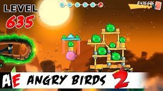 Angry Birds 2 LEVEL 635 / Злые птицы 2 УРОВЕНЬ 635